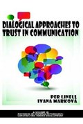 Dialogical Approaches to Trust in Communication | Linell, Per ; Markova, Ivana |