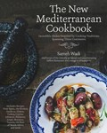 The New Mediterranean Table: Modern and Rustic Recipes Inspired by Traditions Spanning Three Continents   Sameh Wadi  