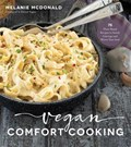 Vegan Comfort Cooking | Melanie McDonald |