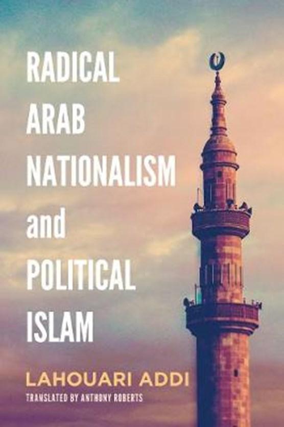 Addi, L: Radical Arab Nationalism and Political Islam