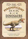 The Magnificent Book of Dinosaurs and Other Prehistoric Creatures | Tom Jackson |