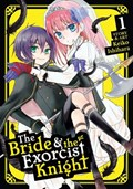 The Bride & the Exorcist Knight Vol. 1   Keiko Ishihara  