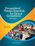 Occupational Therapy Essentials for Clinical Competence   Jacobs, Karen ; MacRae, Nancy  