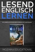 Englisch Lernen : Mit einem Dystopischen Science-Fiction-Roman | Dima Zales ; Mozaika Educational |