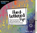 Scratch & Create: Hand-Lettered Life   Shandra Smith  