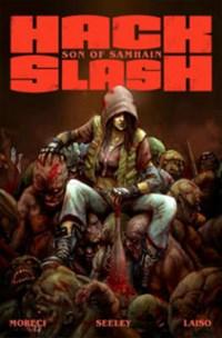 Hack/Slash: Son of Samhain Volume 1 | Michael Moreci ; Steve Seeley |
