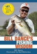 Bill Dance's Fishing Wisdom   Bill Dance ; Rod Walinchus  