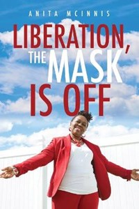 Liberation, The Mask Is Off | Anita McInnis |