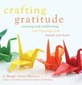 Crafting Gratitude | Maggie Oman Shannon |