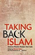 Taking Back Islam | Michael Wolfe ; Editors of Beliefnet |