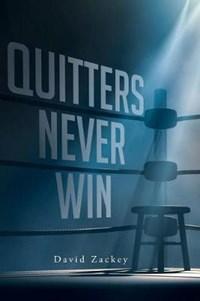 Quitters Never Win   David Zackey  