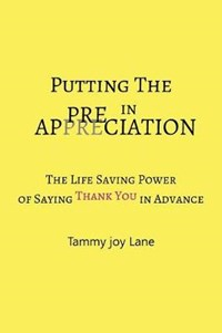 "Putting the ""Pre"" in Appreciation | Tammy Joy Lane |"