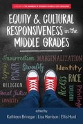Equity & Cultural Responsiveness in the Middle Grades   Kathleen Brinegar  