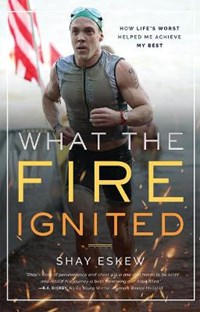 What the Fire Ignited | Shay Eskew |