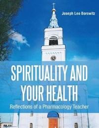 Spirituality and Your Health   Joseph Borowitz  