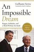 An Impossible Dream | Guillaume Serina ; David A. Andelman ; Mikhail Gorbachev |