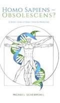 Homo Sapiens - Obsolescens?   Michael Scherperel  