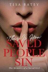 This Is How Saved People Sin | Tisa Batey |