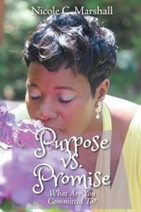 Purpose vs. Promise   Nicole C Marshall  