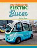 Futuristic Electric Buses | Kerrily Sapet |