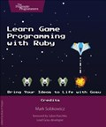 Learn Game Programming with Ruby | Mark Sobkowicz |