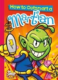 How to Outsmart a Martian | Eric Braun |