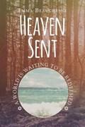 Heaven Sent   Emma Beauchesne  