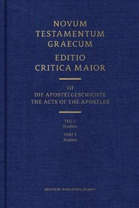 Novum Testamentum Graecum - Editio Critica Maior Vol. III: Part 3 Studies