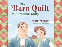 The Barn Quilt: A Christmas Story | Patti Michels |