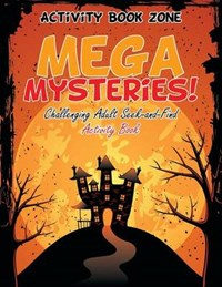 Mega Mysteries! Challenging Adult Seek-and-Find Activity Book   Activity Book Zone  