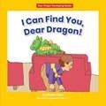 I Can Find You, Dear Dragon! | Marla Conn |