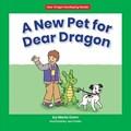 A New Pet for Dear Dragon | Marla Conn |