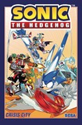 Sonic The Hedgehog, Volume 5: Crisis City | Ian Flynn |