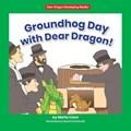 Groundhog Day with Dear Dragon! | Marla Conn |
