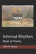 Internal Rhythm: Book of Poetry   John M. Dailey  