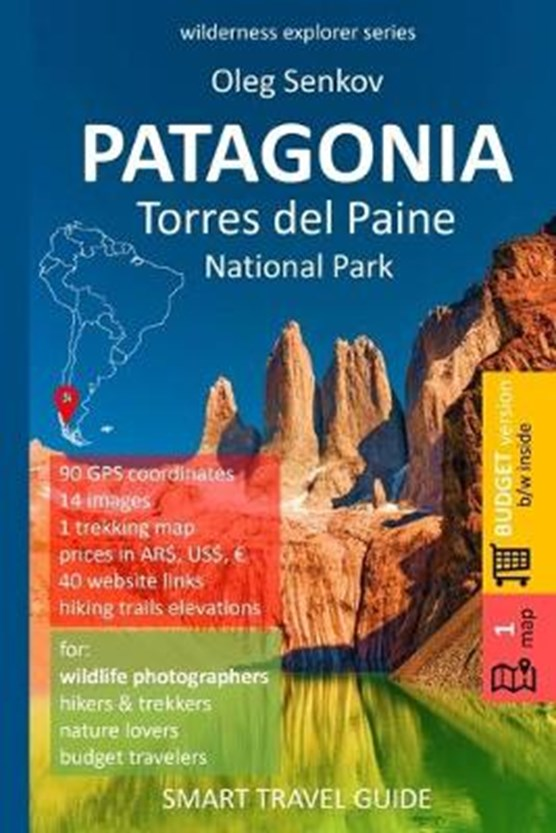 PATAGONIA, Torres del Paine National Park: Smart Travel Guide for Nature Lovers, Hikers, Trekkers, Photographers (budget version, b/w)
