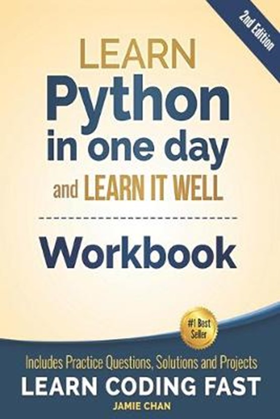 Python Workbook: Learn Python in one day and Learn It Well (Workbook with Questions, Solutions and Projects)