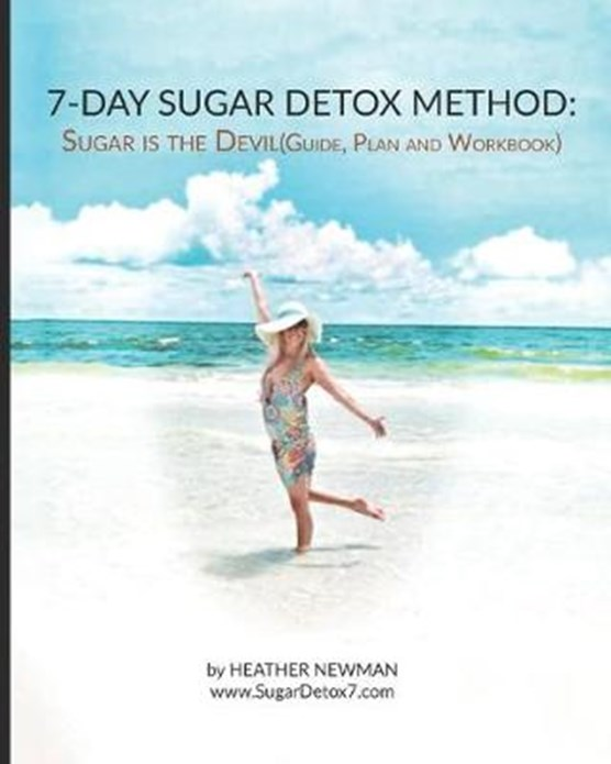 Sugar is the Devil: 7-Day Sugar Detox Guide: Break the Sugar Addiction in this 7-Day Method: Lose Weight: Eat Clean