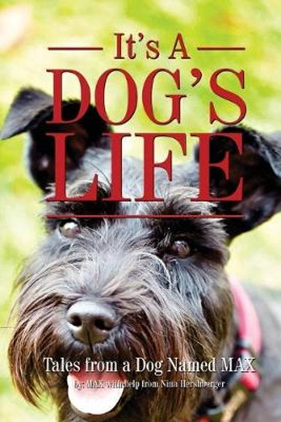 It's a Dogs Life: Tales from a dog named Max