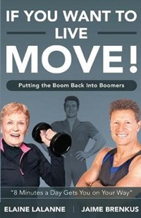 If You Want to Live, Move!: Putting the Boom Back into Boomers   Jaime Brenkus  