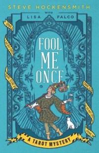 Fool Me Once: A Tarot Mystery | Lisa Falco |