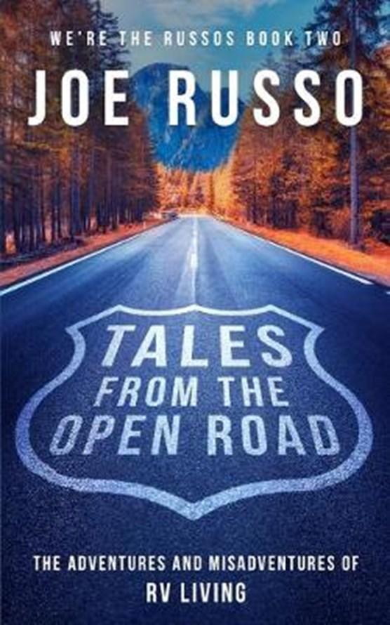 Tales From the Open Road: The Adventures and Misadventures of RV Living