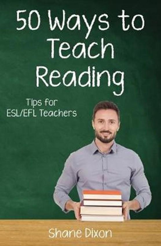 Fifty Ways to Teach Reading: Tips for ESL/EFL Teachers