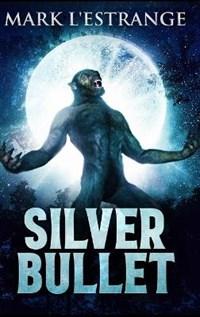 Silver Bullet | Mark L'estrange |