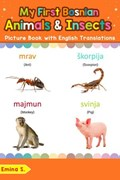 My First Bosnian Animals & Insects Picture Book with English Translations | Emina S. |