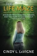 The Life Maze   Cindy LaVigne  