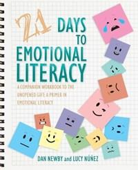 21 Days to Emotional Literacy | Dan Newby ; Lucy Nunez |
