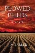 Plowed Fields | Jim Barber |