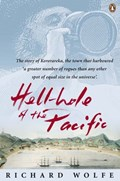 Hellhole of the Pacific   Richard Wolfe  