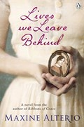 Lives We Leave Behind | Maxine Alterio |